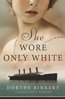 She Wore Only White by [Binkert, Dörthe]