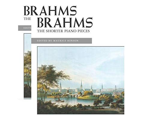 ((2 Copies) The Shorter Piano Pieces By Johannes Brahms / ed. Maurice Hinson Piano Book Early Advanced)
