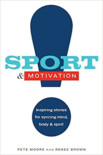 Book Sport & Motivation: Inspiring Stories for Syncing Mind, Body, & Spirit