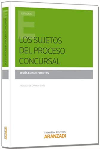 Los sujetos del proceso concursal (Monografía): Amazon.es: Jesús Conde Fuentes: Libros