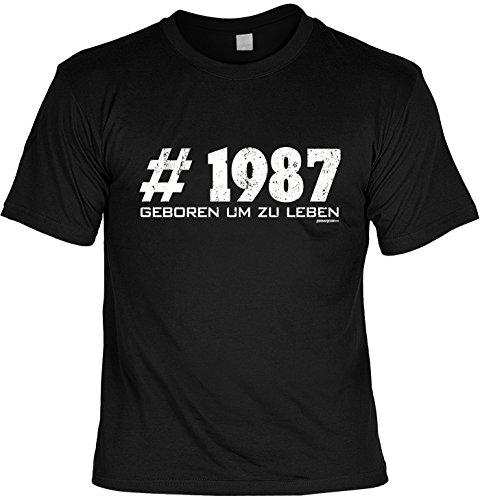 T-Shirt - 1987 - Geboren um zu Leben - lustiges Sprüche Shirt als Geschenk zum 30. Geburtstag
