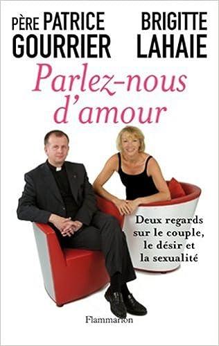 Lire Parlez-nous d'amour : Deux regards sur le couple, le désir et la sexualité pdf ebook