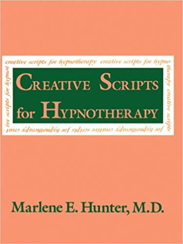 Amazon creative scripts for hypnotherapy ebook marlene e amazon creative scripts for hypnotherapy ebook marlene e hunter kindle store fandeluxe Choice Image