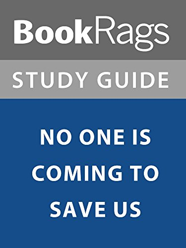 Summary & Study Guide: No One is Coming to Save Us
