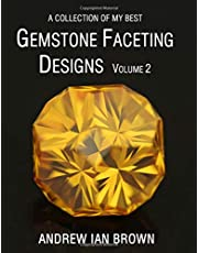 A collection of my best Gemstone Faceting Designs Volume 2
