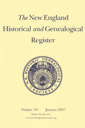 The New England Historical and Genealogical Register (Volume 161 January 2007 Whole Number 641)