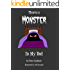 There's a Monster in My Bed (There's a Monster Series Book 1)