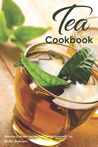 Books : Tea Cookbook: Delicious & Simple Recipes that Can be Made with Tea