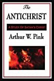 The Antichrist, Arthur W. Pink, 1604596821