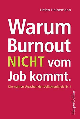 Warum Burnout nicht vom Job kommt Taschenbuch – 1. April 2019 Helen Heinemann HarperCollins 3959673175 Ratgeber / Sonstiges