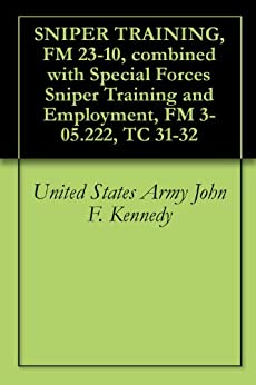 FM 3-05. 222 Special Forces Sniper Training and Employment : April 2003: By t...