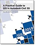 : A Practical Guide to GIS in Autodesk Civil 3D 2019