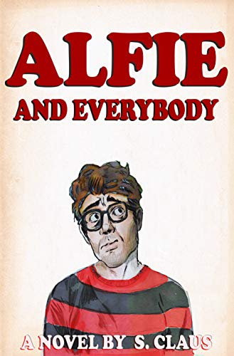 Alfie and Everybody by S. Claus