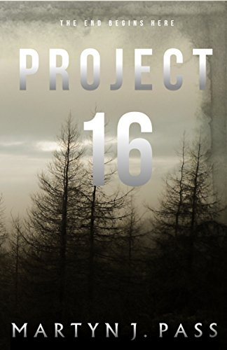 Project - 16 (Tales from the Brink Book 1) by [Pass, Martyn J.]