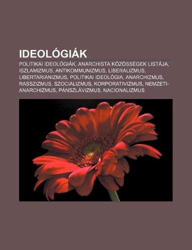 Ideologiak: Politikai Ideologiak, Anarchista Kozossegek Listaja, Iszlamizmus, Antikommunizmus, Liberalizmus, Libertarianizmus