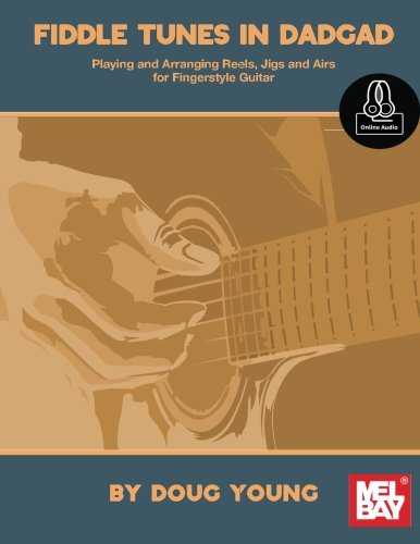 - Fiddle Tunes in DADGAD: Playing and Arranging Reels, Jigs and Airs for Fingerstyle Guitar