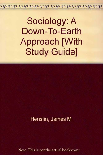 Sociology: A Down-To-Earth Approach with Study Guide