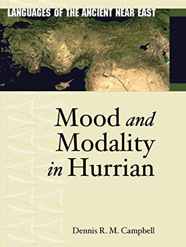 Mood and Modality in Hurrian (Languages of the Ancient Near East)