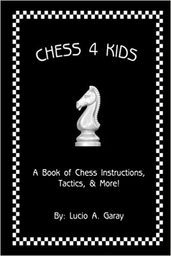 Read Chess 4 Kids: A Book of Chess Instructions, Tactics, & More! PDF, azw (Kindle), ePub