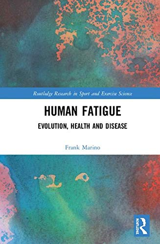 Human Fatigue: Evolution, Health and Disease