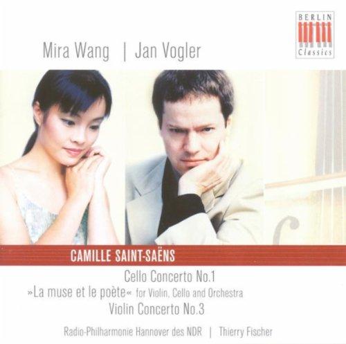 (Camille Saint-Saëns: Cello Concerto No. 1 / Violin Concerto No. 3 / La muse et le poete (Mira Wang, Jan Vogler, North German Radio Philharmonic, Thierry Fischer))