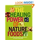 The Healing Power of NatureFoods: 50 Revitalizing SuperFoods and Lifestyle Choices that Promote Vibrant Health
