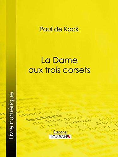 La Dame aux trois corsets (French Edition)