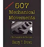 img - for [ { 507 MECHANICAL MOVEMENTS: MECHANISMS AND DEVICES } ] by Brown, Henry T (AUTHOR) Apr-02-2010 [ Paperback ] book / textbook / text book
