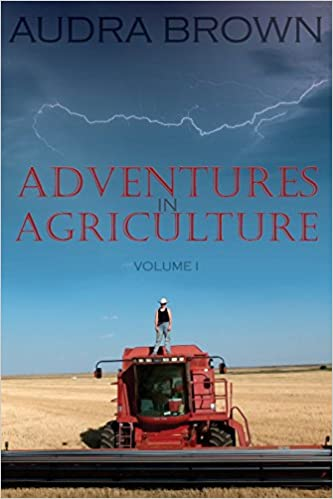 Adventures in Agriculture - Volume One
