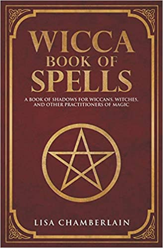 Wicca Book of Spells: A Book of Shadows for Wiccans, Witches, and
