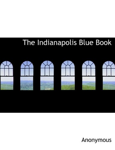 Read Online The Indianapolis Blue Book ebook