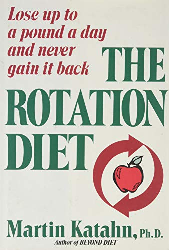The Rotation Diet: Lose Up to a Pound Day and Never Gain It Back