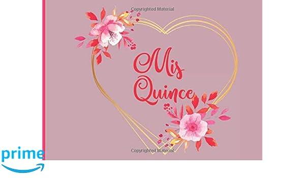 Mis Quince: Libro de firmas para Quinceañera mensajes y ...