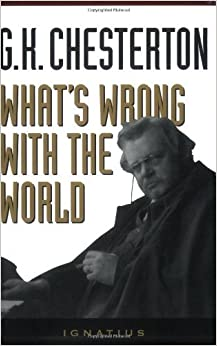 What's Wrong with the World by G. K. Chesterton (1994-10-01)
