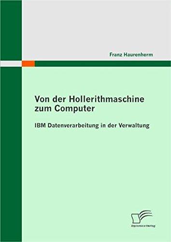 Von der Hollerithmaschine zum Computer: IBM Datenverarbeitung in der Verwaltung