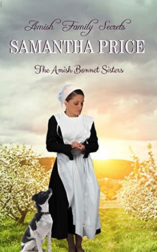 - Amish Family Secrets: Amish Romance (The Amish Bonnet Sisters Book 5)
