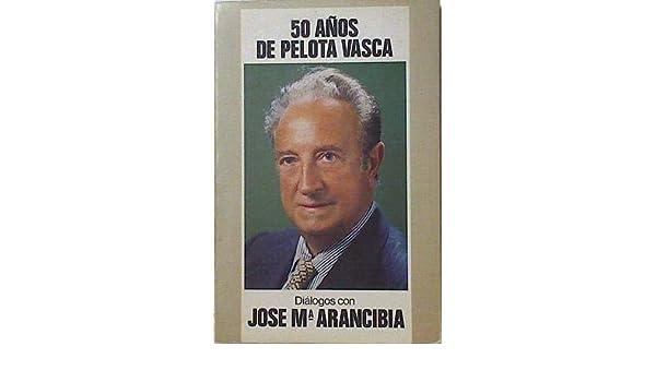 CINCUENTA AÑOS PELOTA VASCA (Beste Batz): Amazon.es: J.M. ...