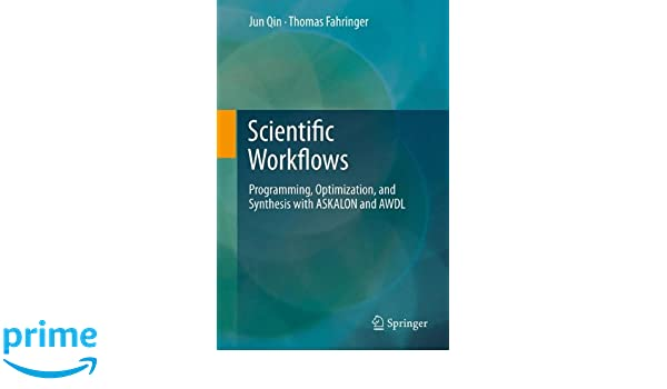 Scientific Workflows: Programming, Optimization, and Synthesis with ASKALON and AWDL