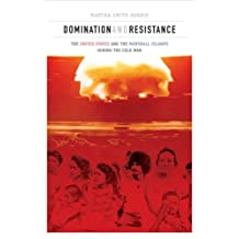 Domination and Resistance:The United States and the Marshall Islands during the Cold War