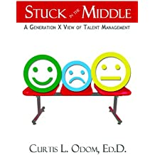 Stuck in the Middle   A Generation X View of Talent Management