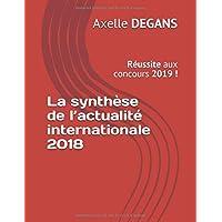 La synthèse de l'actualité internationale 2018: Réussite aux concours 2019 !