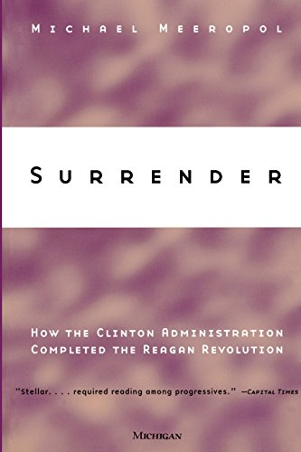 Download for free Surrender: How the Clinton Administration Completed the Reagan Revolution