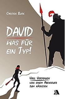 david was fr ein typ voll vertrauen von einem abenteuer zum nchsten - Knig David Lebenslauf