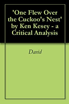 an analysis of one flew over the cuckoos nest by ken kersey One flew over the cuckoo's nest ken kesey  one flew east, one flew west, one flew over the cuckoo's nest.