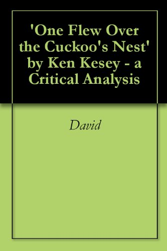 'One Flew Over the Cuckoo's Nest' by Ken Kesey - a Critical Analysis