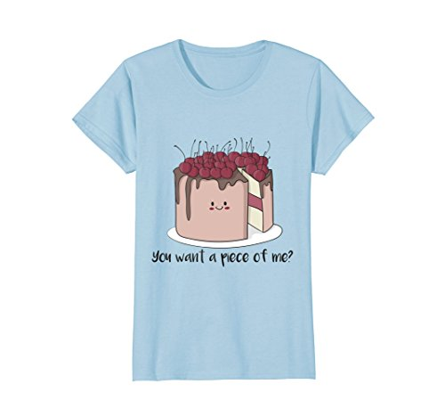 Baker Baby T-shirt - Womens You Want A Piece Of Me? Funny Cute Cake Baker T Shirt Small Baby Blue