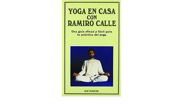 Yoga en la casa con Ramiro Calle: Ramiro A. Calle ...