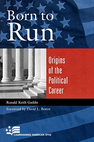 Born to Run: Origins of the Political Career (Campaigning American Style)