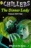 img - for Chillers Dinner Lady by Potter Tessa (2005-01-04) Paperback book / textbook / text book