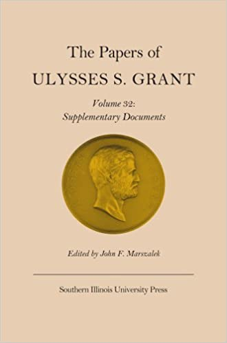 amazon com the papers of ulysses s grant vol 32 supplementary